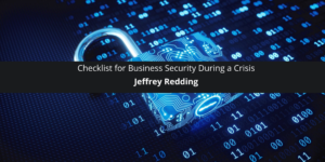 Checklist for Business Security During a Crisis